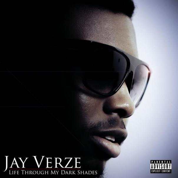Jay Verze - Life Through My Dark Shades (Cover Art)