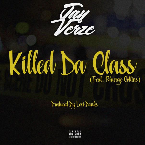 Jay Verze - Killed Da Class (Cover Art)